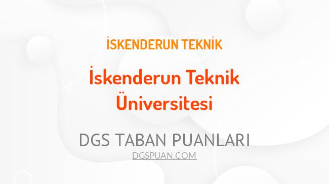 DGS İskenderun Teknik Üniversitesi 2021 Taban Puanları