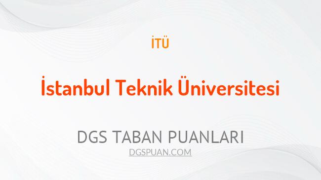 DGS İstanbul Teknik Üniversitesi 2021 Taban Puanları