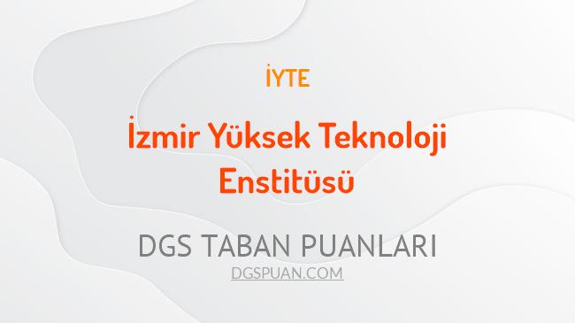 DGS İzmir Yüksek Teknoloji Enstitüsü 2021 Taban Puanları