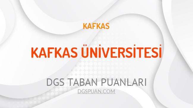 DGS Kafkas Üniversitesi 2021 Taban Puanları