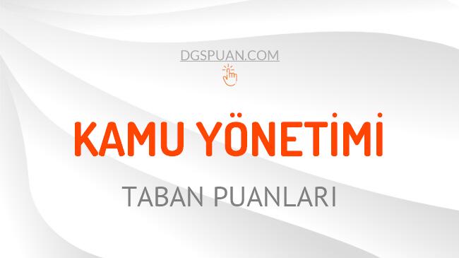 DGS Kamu Yönetimi 2021 Taban Puanları ve Kontenjanları