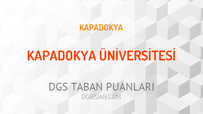 DGS Kapadokya Üniversitesi 2021 Taban Puanları
