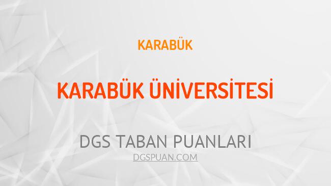 DGS Karabük Üniversitesi 2021 Taban Puanları