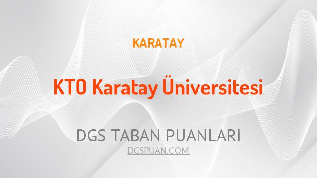 DGS KTO Karatay Üniversitesi 2021 Taban Puanları