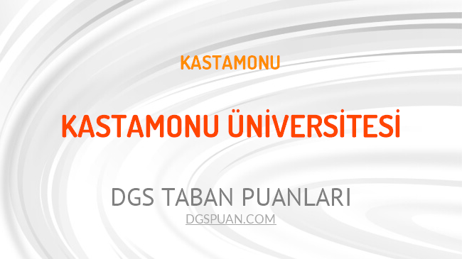 DGS Kastamonu Üniversitesi 2021 Taban Puanları