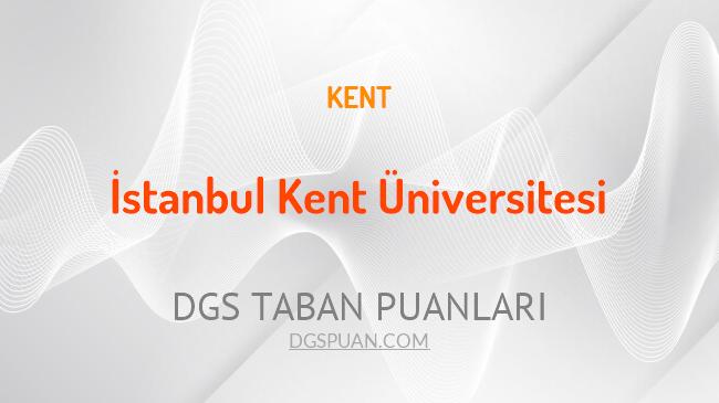 DGS İstanbul Kent Üniversitesi 2021 Taban Puanları