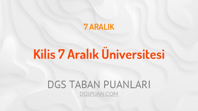 DGS Kilis 7 Aralık Üniversitesi 2021 Taban Puanları