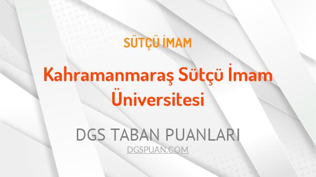DGS Kahramanmaraş Sütçü İmam Üniversitesi 2021 Taban Puanları