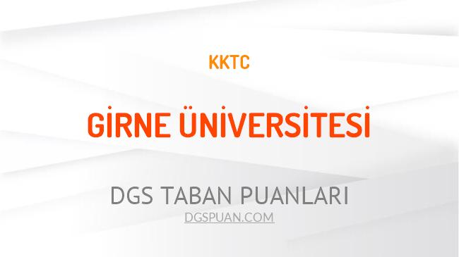 DGS Girne Üniversitesi 2021 Taban Puanları