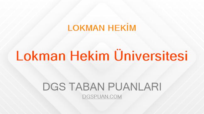 DGS Lokman Hekim Üniversitesi 2021 Taban Puanları
