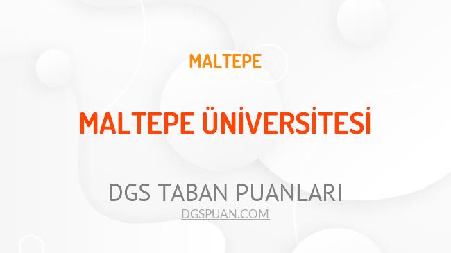 DGS Maltepe Üniversitesi 2021 Taban Puanları