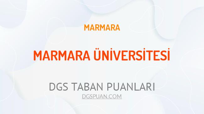 DGS Marmara Üniversitesi 2021 Taban Puanları