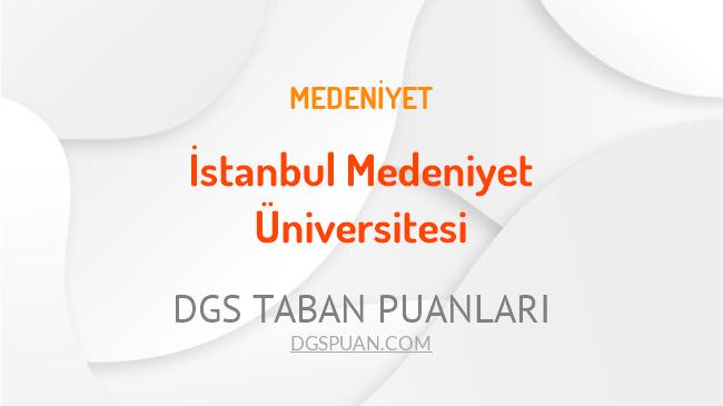 DGS İstanbul Medeniyet Üniversitesi 2021 Taban Puanları