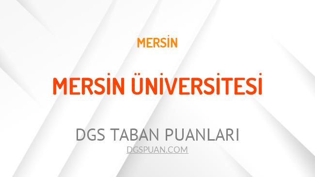 DGS Mersin Üniversitesi 2021 Taban Puanları