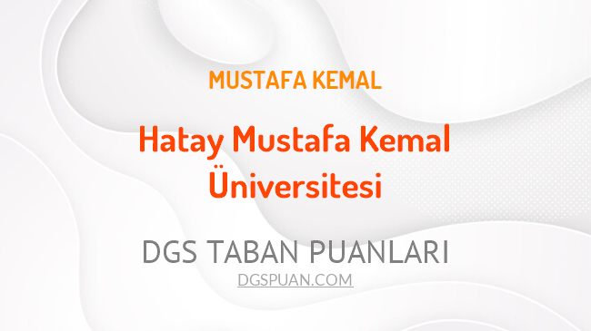 DGS Hatay Mustafa Kemal Üniversitesi 2021 Taban Puanları
