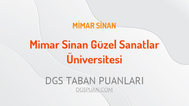 DGS Mimar Sinan Güzel Sanatlar Üniversitesi 2021 Taban Puanları