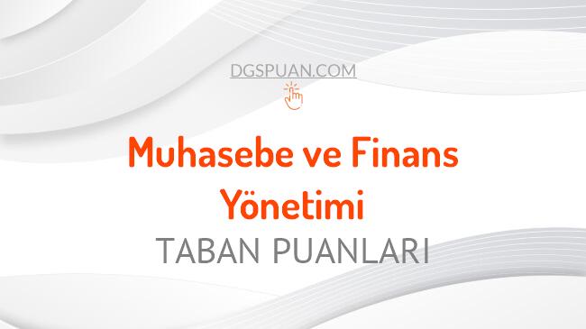 DGS Muhasebe ve Finans Yönetimi 2021 Taban Puanları