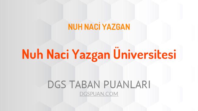 DGS Nuh Naci Yazgan Üniversitesi 2021 Taban Puanları