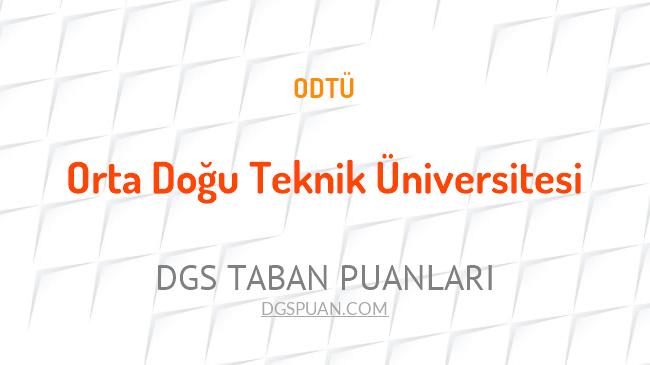 DGS Orta Doğu Teknik Üniversitesi 2021 Taban Puanları