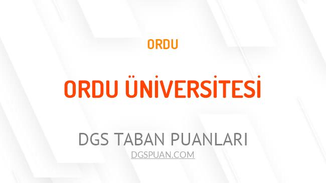 DGS Ordu Üniversitesi 2021 Taban Puanları