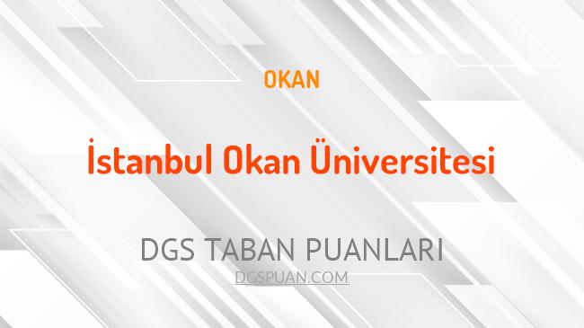 DGS İstanbul Okan Üniversitesi 2021 Taban Puanları