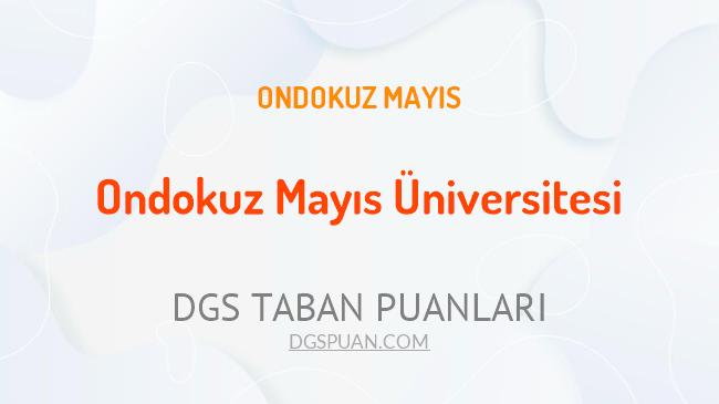 DGS Ondokuz Mayıs Üniversitesi 2021 Taban Puanları