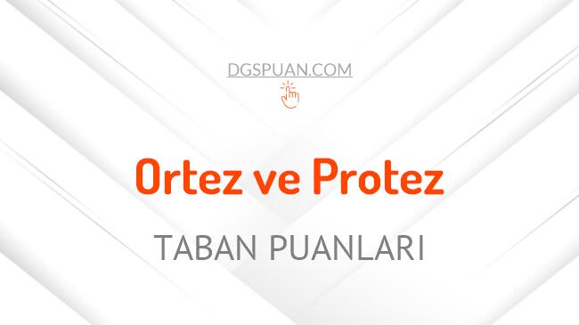 DGS Ortez ve Protez 2021 Taban Puanları ve Kontenjanları