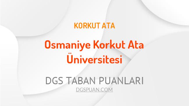 DGS Osmaniye Korkut Ata Üniversitesi 2021 Taban Puanları