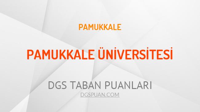 DGS Pamukkale Üniversitesi 2021 Taban Puanları
