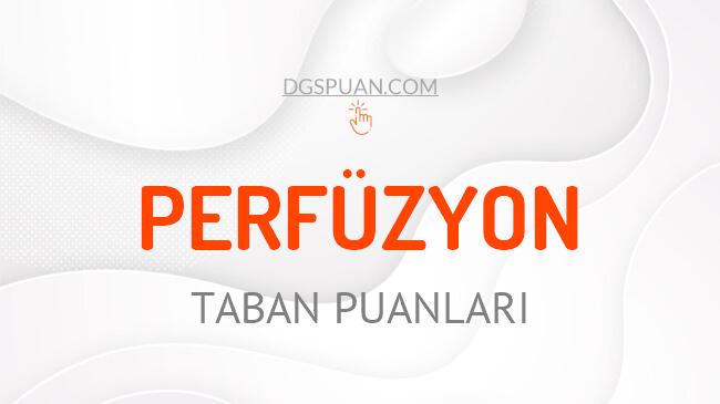 DGS Perfüzyon 2021 Taban Puanları ve Kontenjanları