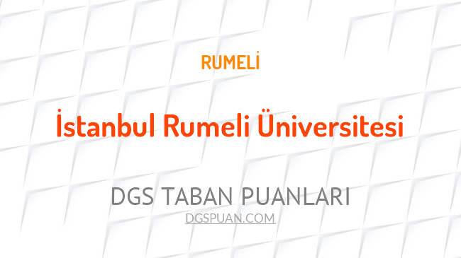 DGS İstanbul Rumeli Üniversitesi 2021 Taban Puanları