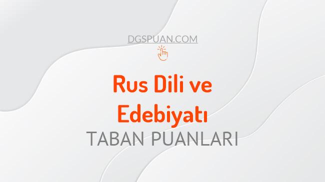 DGS Rus Dili ve Edebiyatı 2021 Taban Puanları ve Kontenjanları