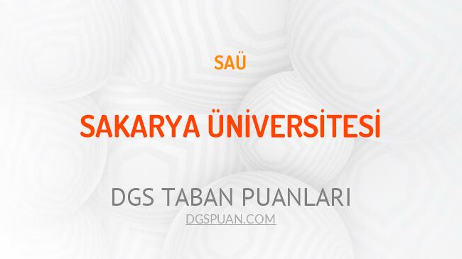 DGS Sakarya Üniversitesi 2021 Taban Puanları