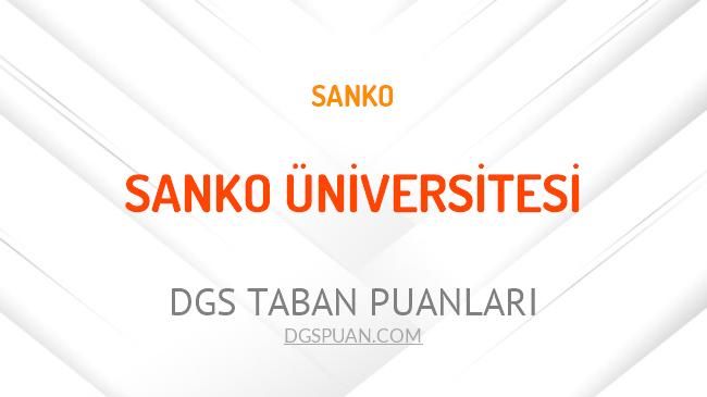 DGS Sanko Üniversitesi 2021 Taban Puanları
