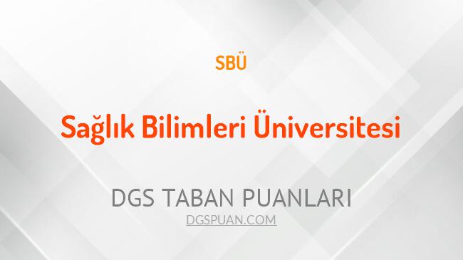 DGS Sağlık Bilimleri Üniversitesi 2021 Taban Puanları