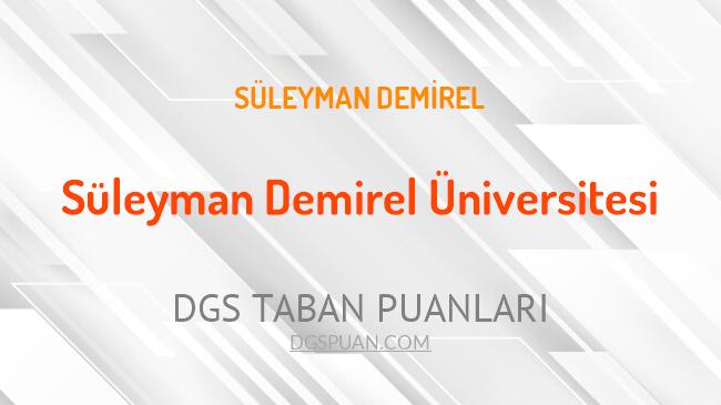 DGS Süleyman Demirel Üniversitesi 2021 Taban Puanları