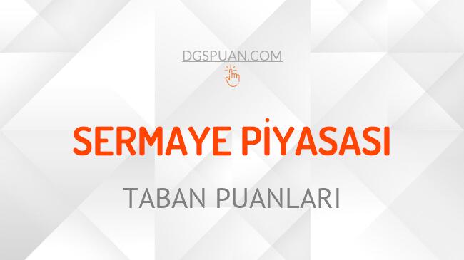 DGS Sermaye Piyasası 2021 Taban Puanları ve Kontenjanları