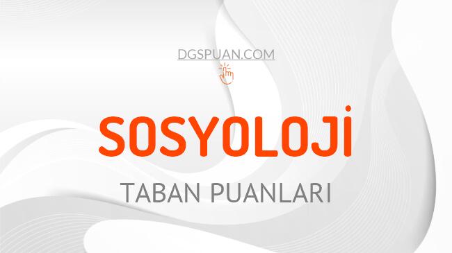 DGS Sosyoloji 2021 Taban Puanları ve Kontenjanları