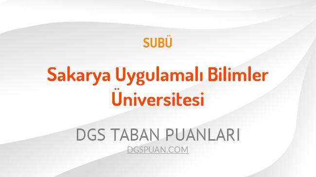 DGS Sakarya Uygulamalı Bilimler Üniversitesi 2021 Taban Puanları