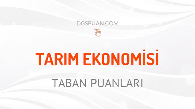 DGS Tarım Ekonomisi 2021 Taban Puanları ve Kontenjanları