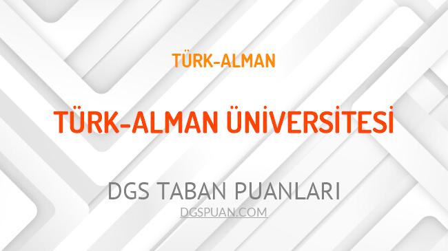 DGS Türk-Alman Üniversitesi 2021 Taban Puanları