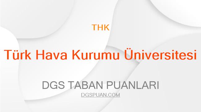 DGS Türk Hava Kurumu Üniversitesi 2021 Taban Puanları