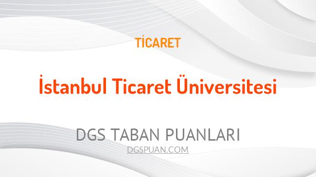 DGS İstanbul Ticaret Üniversitesi 2021 Taban Puanları