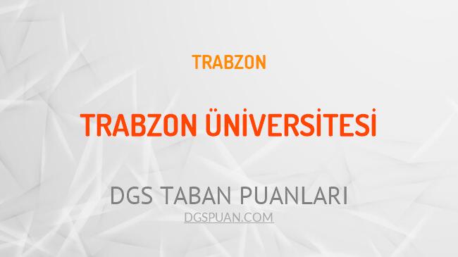 DGS Trabzon Üniversitesi 2021 Taban Puanları