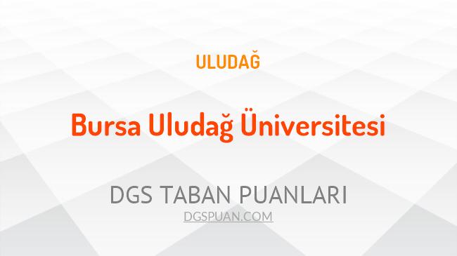 DGS Bursa Uludağ Üniversitesi 2021 Taban Puanları