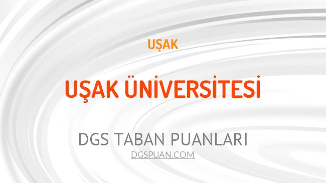 DGS Uşak Üniversitesi 2021 Taban Puanları