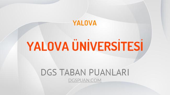 DGS Yalova Üniversitesi 2021 Taban Puanları