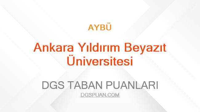 DGS Ankara Yıldırım Beyazıt Üniversitesi 2021 Taban Puanları