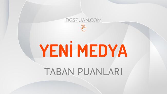 DGS Yeni Medya 2021 Taban Puanları ve Kontenjanları