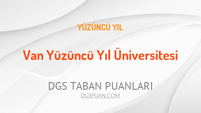 DGS Van Yüzüncü Yıl Üniversitesi 2021 Taban Puanları